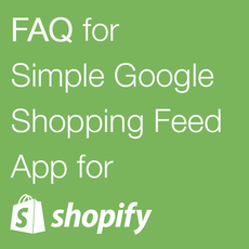 Simple Google Shopping Feed - Frequent Asked Questions
