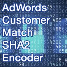 AdWords Customer Match SHA2 Converter