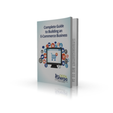 The Complete Guide To Building An E-Commerce Business - Digital Sherpa