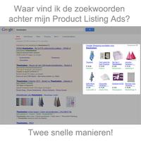 Waar vind ik de zoekwoorden achter mijn Product Listing Ads?